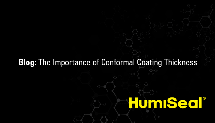 HumiSeal Cornformal Coating Thickness